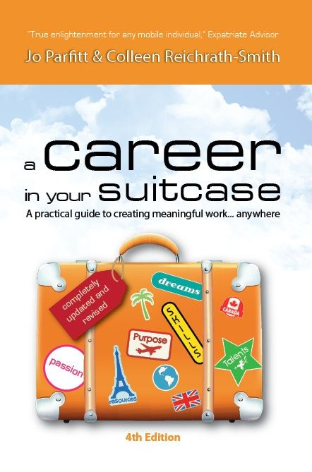 BOOK REVIEW: A Career In Your Suitcase: A practical guide to creating meaningful work…anywhere (2013, 4th ed.) by Jo Parfitt and Colleen Reichrath-Smith